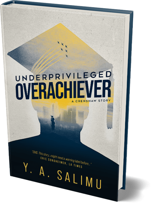 Underprivileged Overachiver A Crenshaw Story book by Y. A. Salimu