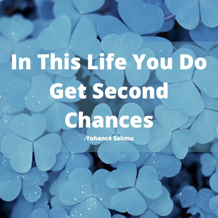 quote about life and how in life you get a second chance.