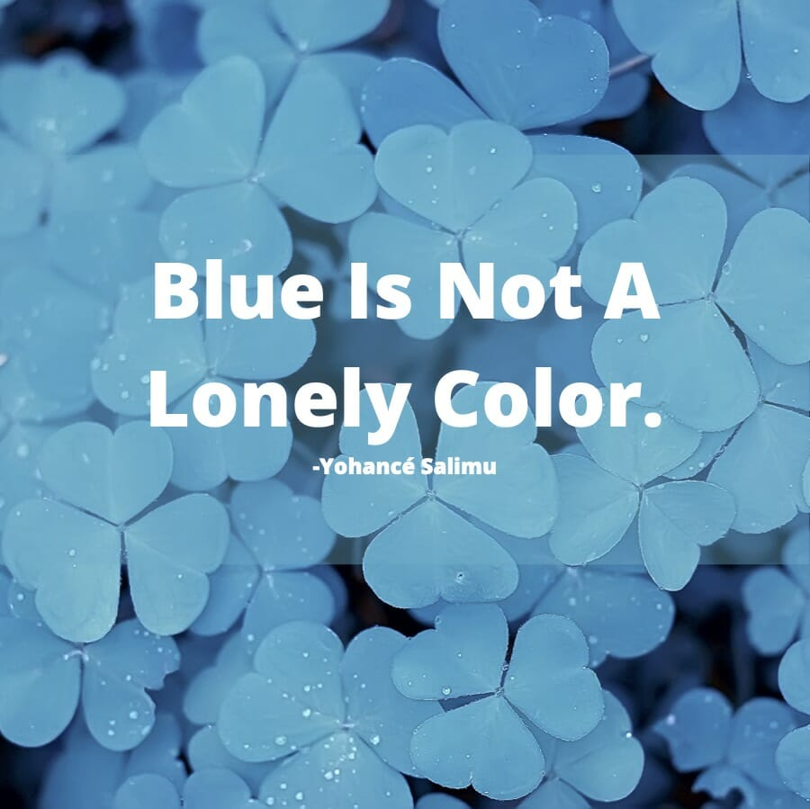 motivational quote on flowers and the color blue.