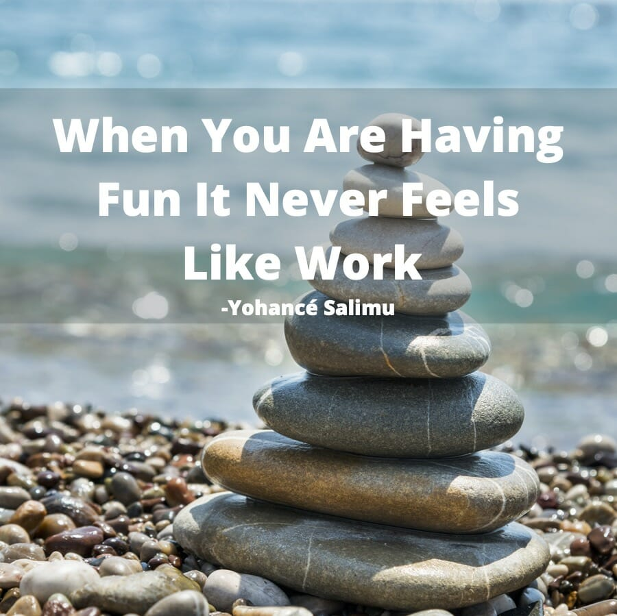 inspirational quote on having fun at work