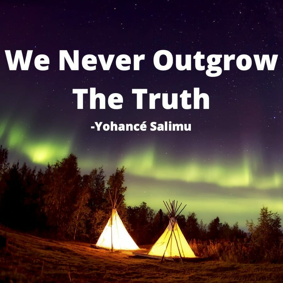 positive quote about never outgrowing the truth told at a campsite with Indian tents